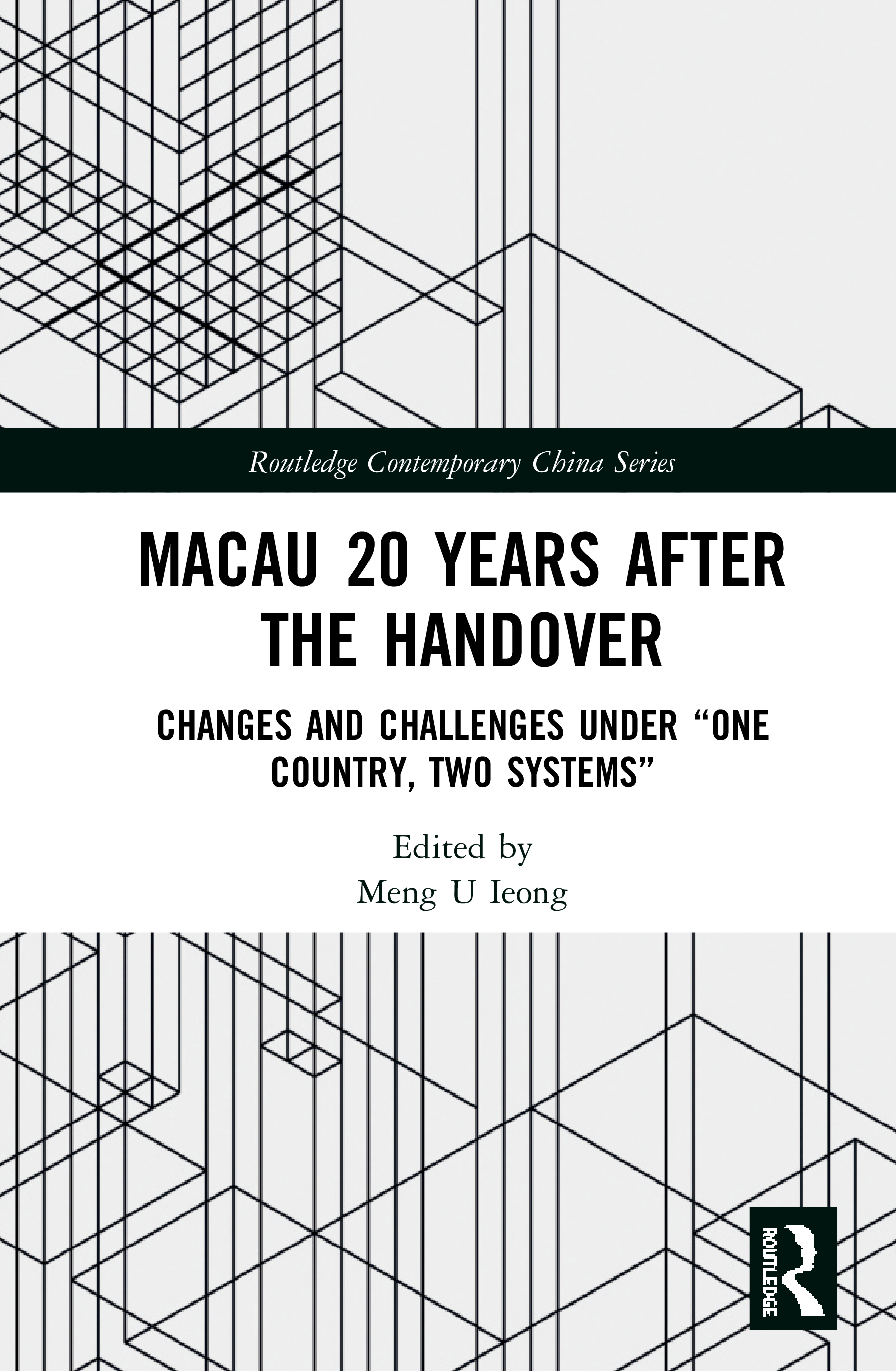 "Macau 20 Years after the Handover: Changes and Challenges under ""One Country, Two Systems"" book cover"