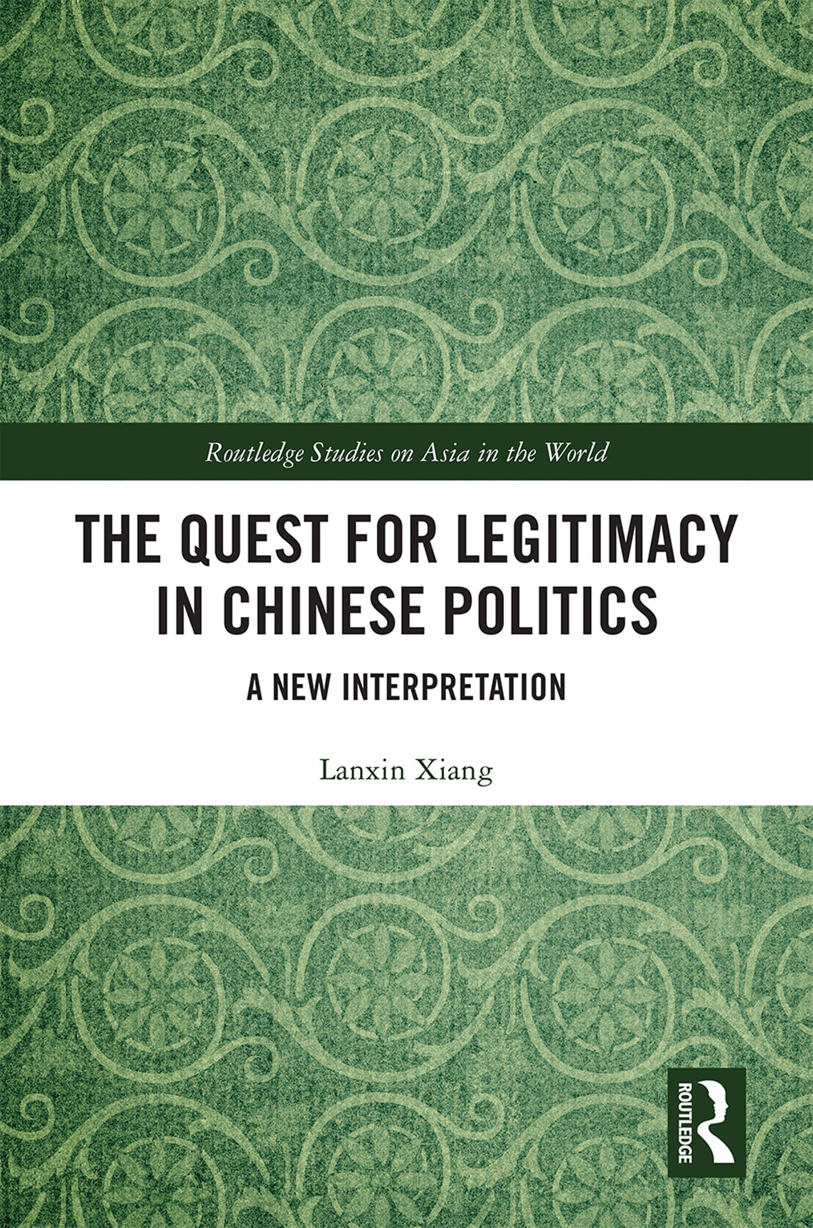 The Quest for Legitimacy in Chinese Politics: A New Interpretation book cover