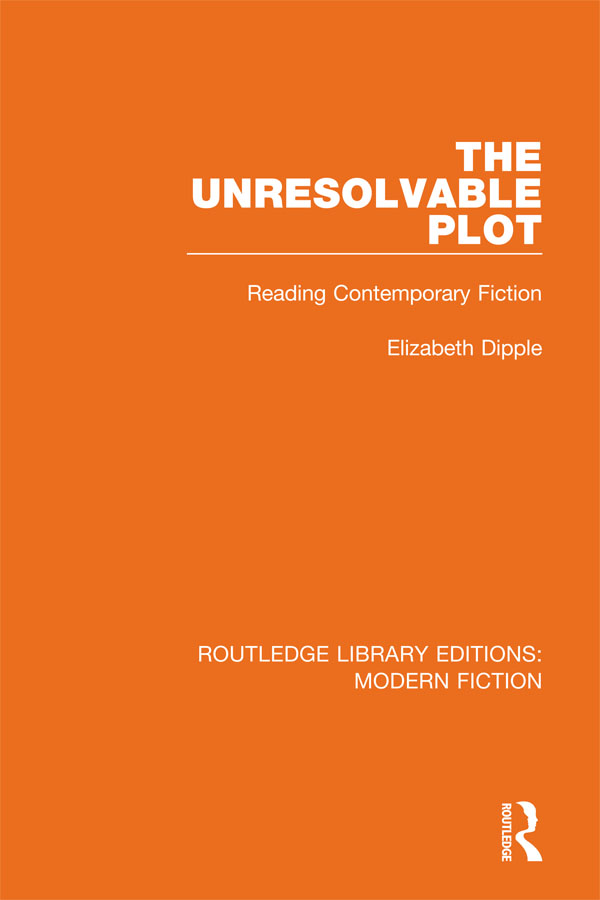 The Unresolvable Plot: Reading Contemporary Fiction, 1st Edition (e-Book) book cover
