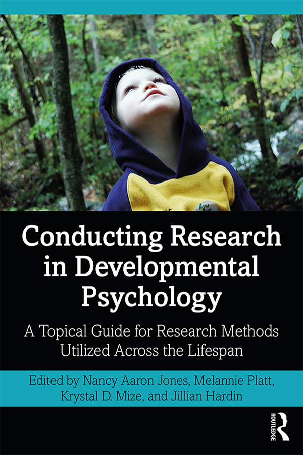 Conducting Research in Developmental Psychology: A Topical Guide for Research Methods Utilized Across the Lifespan, 1st Edition (Paperback) book cover
