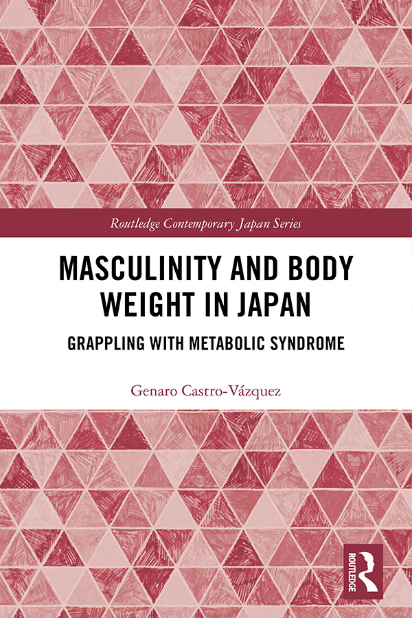 Masculinity and Body Weight in Japan: Grappling with Metabolic Syndrome book cover