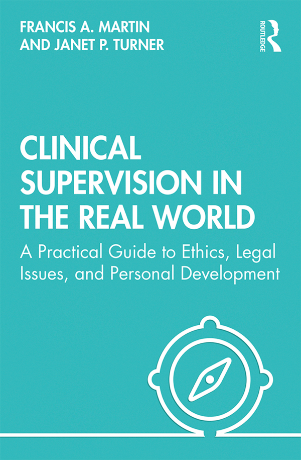 Clinical Supervision in the Real World: A Practical Guide to Ethics, Legal Issues, and Personal Development book cover