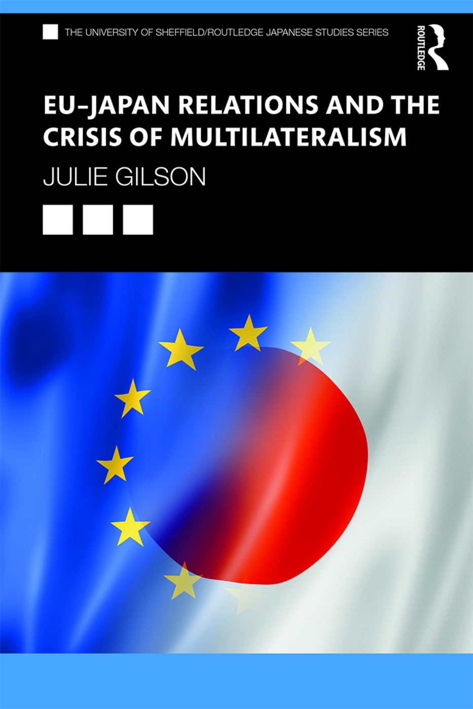 EU–Japan Relations and the Crisis of Multilateralism book cover