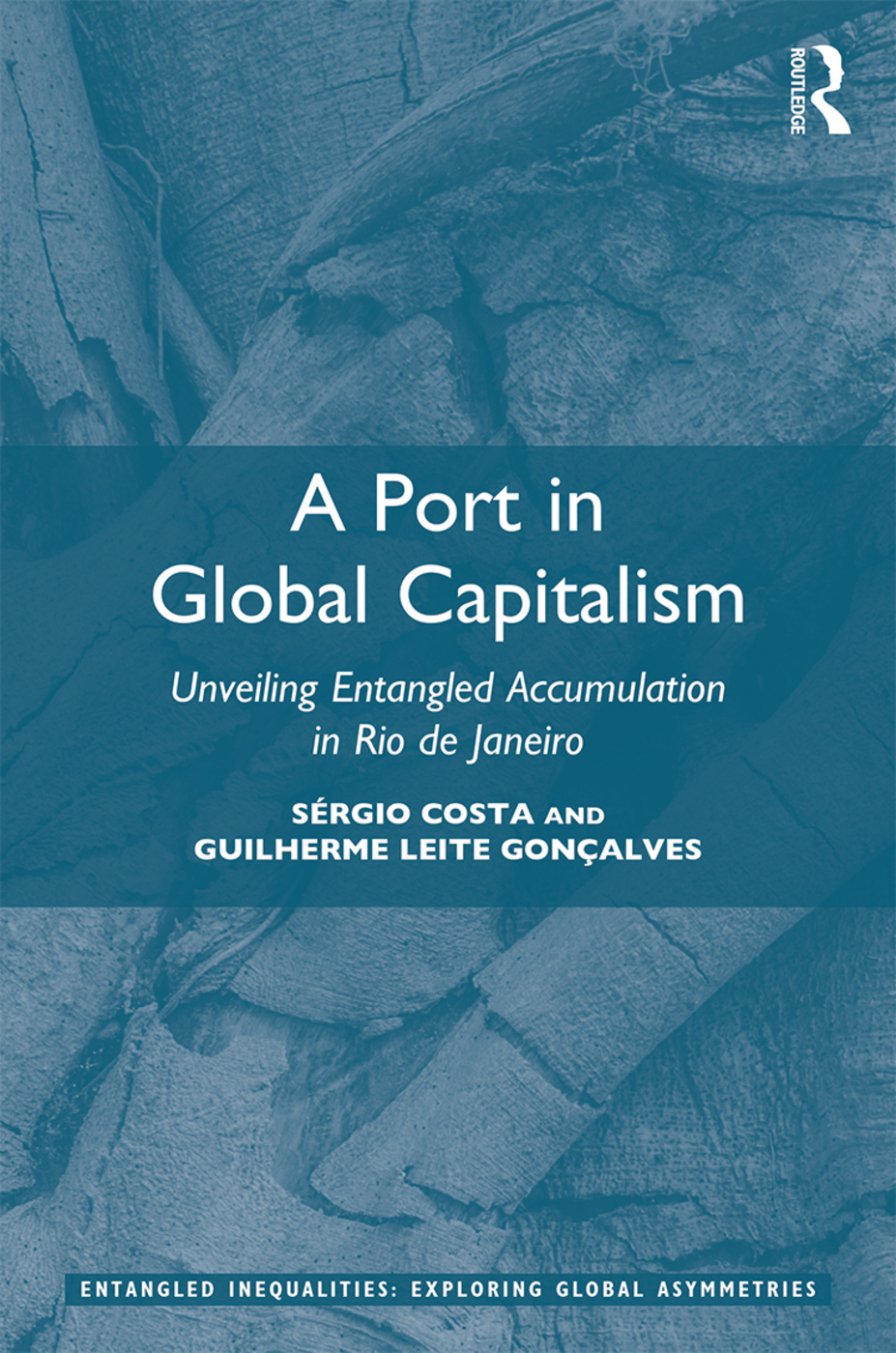 A Port in Global Capitalism: Unveiling Entangled Accumulation in Rio de Janeiro book cover