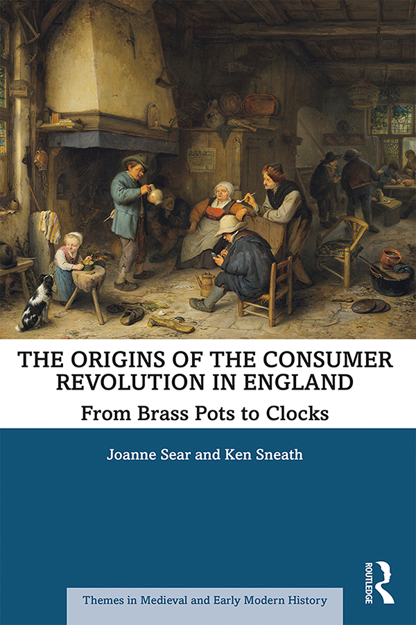 The Origins of the Consumer Revolution in England: From Brass Pots to Clocks, 1st Edition (Paperback) book cover