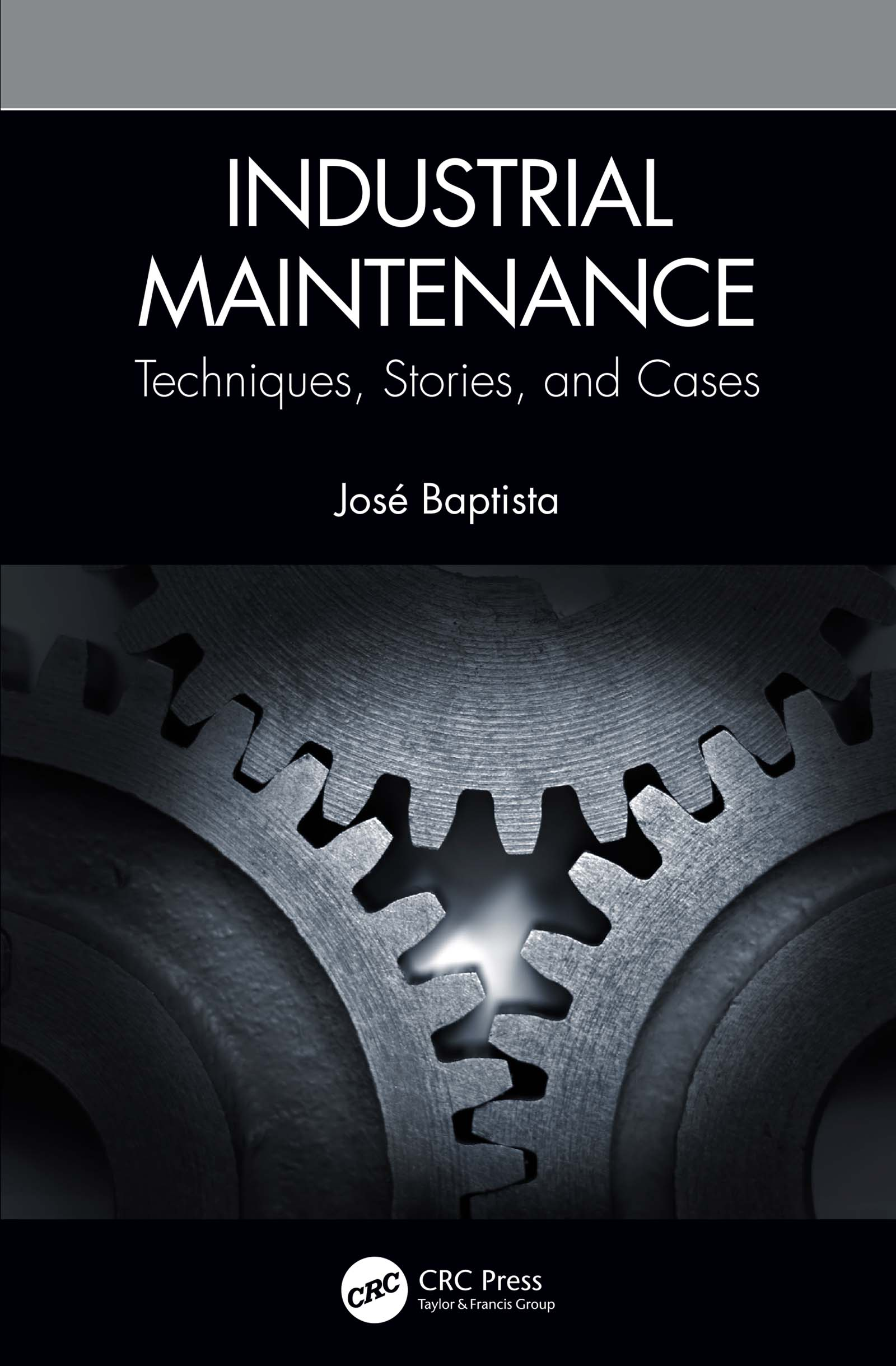 Industrial Maintenance: Techniques, Stories, and Cases, 1st Edition (Hardback) book cover