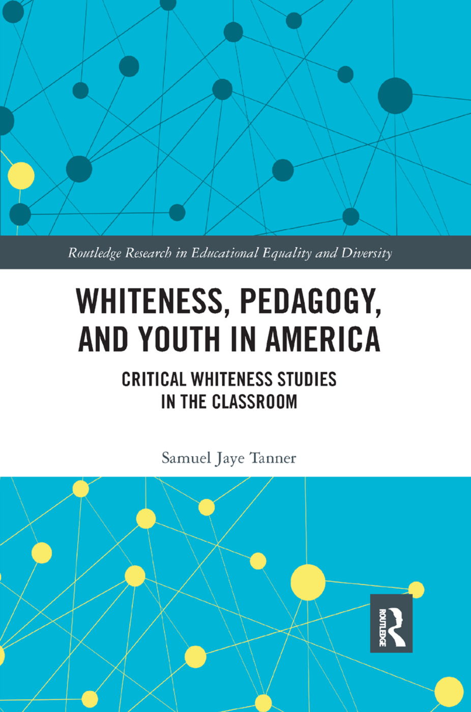 Whiteness, Pedagogy, and Youth in America