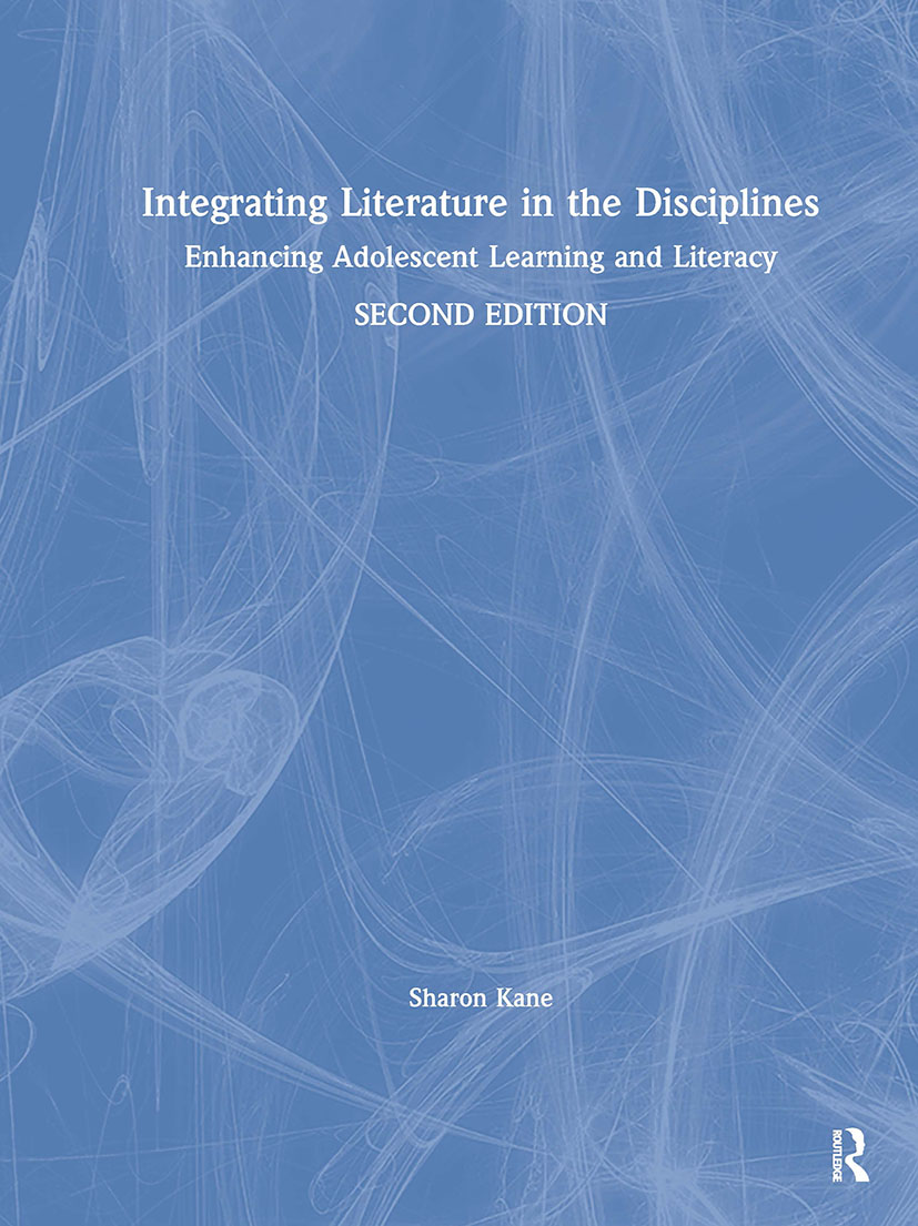 Integrating Literature in the Disciplines: Enhancing Adolescent Learning and Literacy book cover