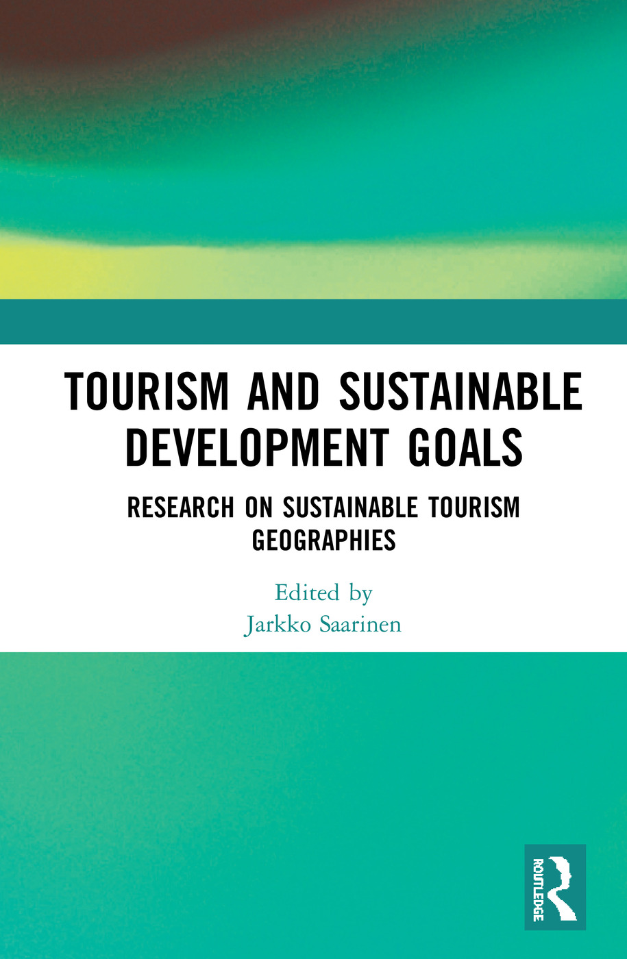 Tourism and Sustainable Development Goals: Research on Sustainable Tourism Geographies book cover
