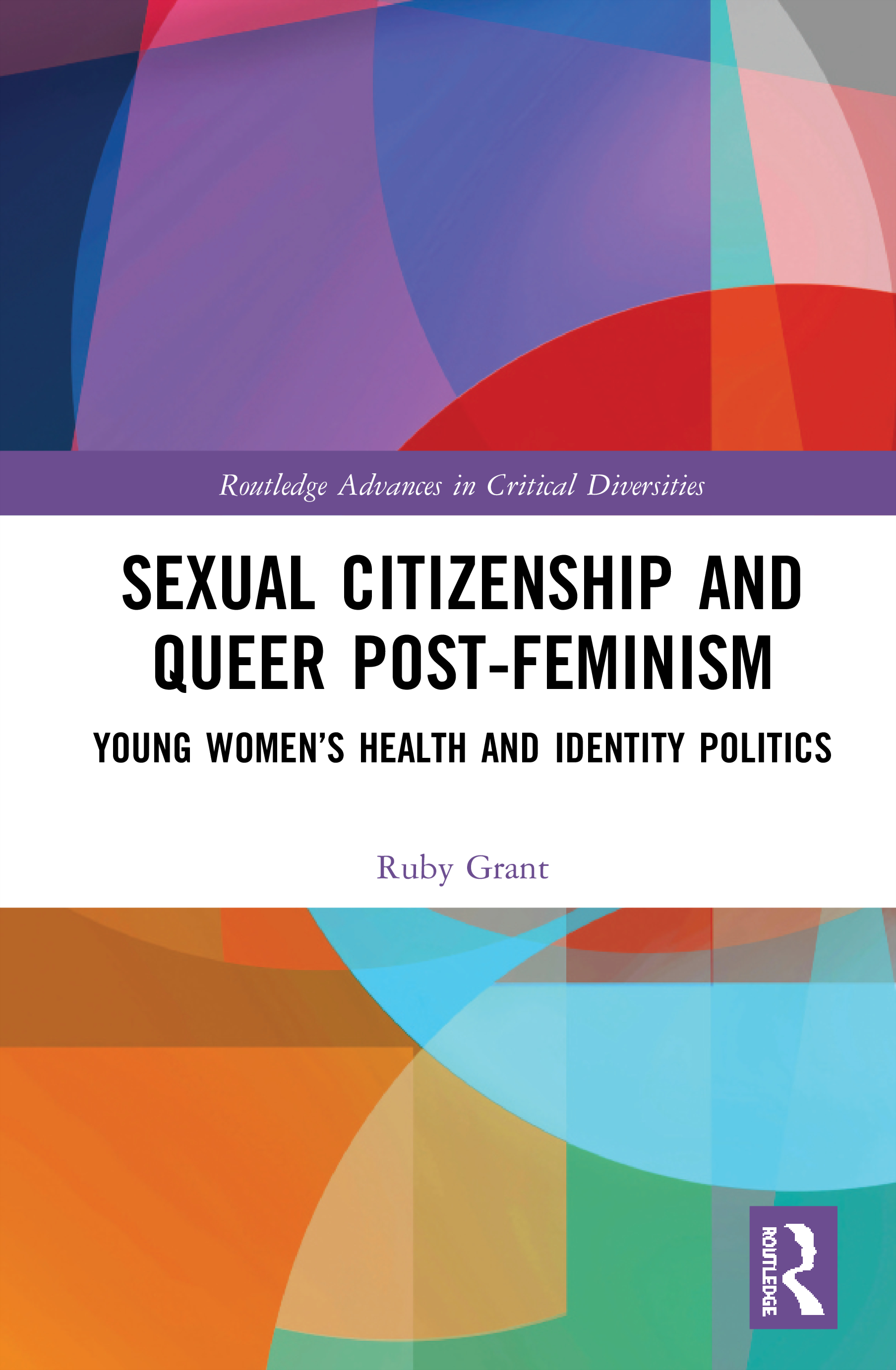 Sexual Citizenship and Queer Post-Feminism: Young Women's Health and Identity Politics book cover