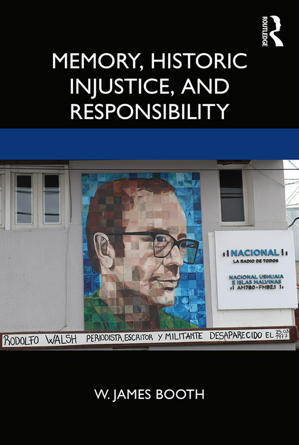 Memory, Historic Injustice, and Responsibility book cover