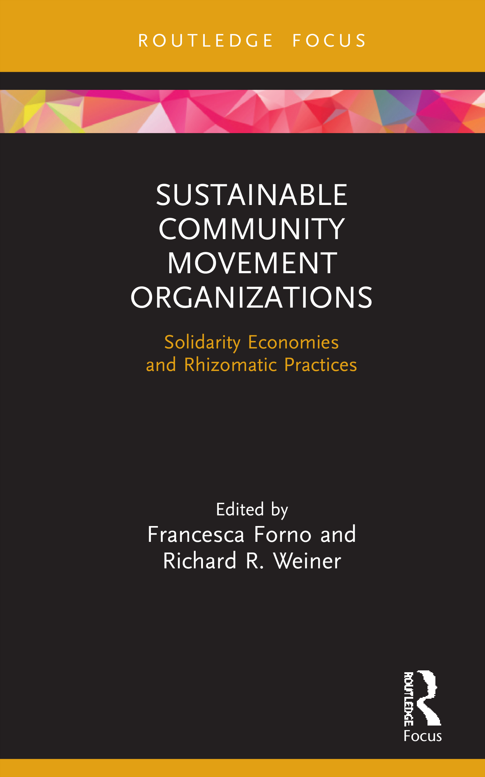 Sustainable Community Movement Organizations: Solidarity Economies and Rhizomatic Practices, 1st Edition (Hardback) book cover