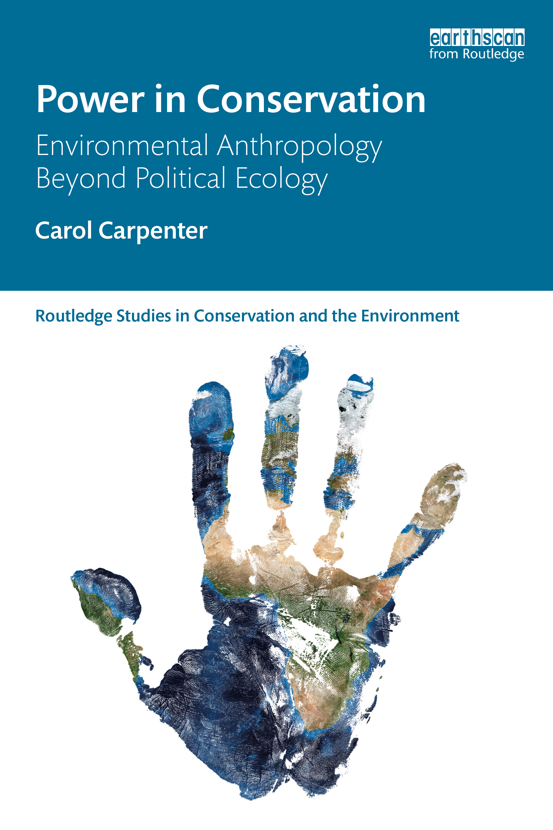 Power in Conservation: Environmental Anthropology Beyond Political Ecology, 1st Edition (Paperback) book cover