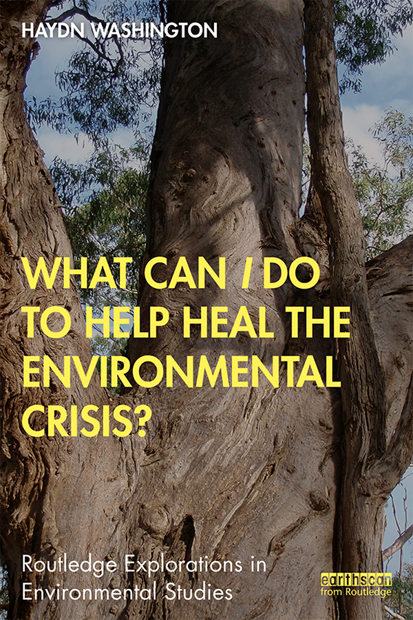 What Can I Do to Help Heal the Environmental Crisis?: 1st Edition (e-Book) book cover
