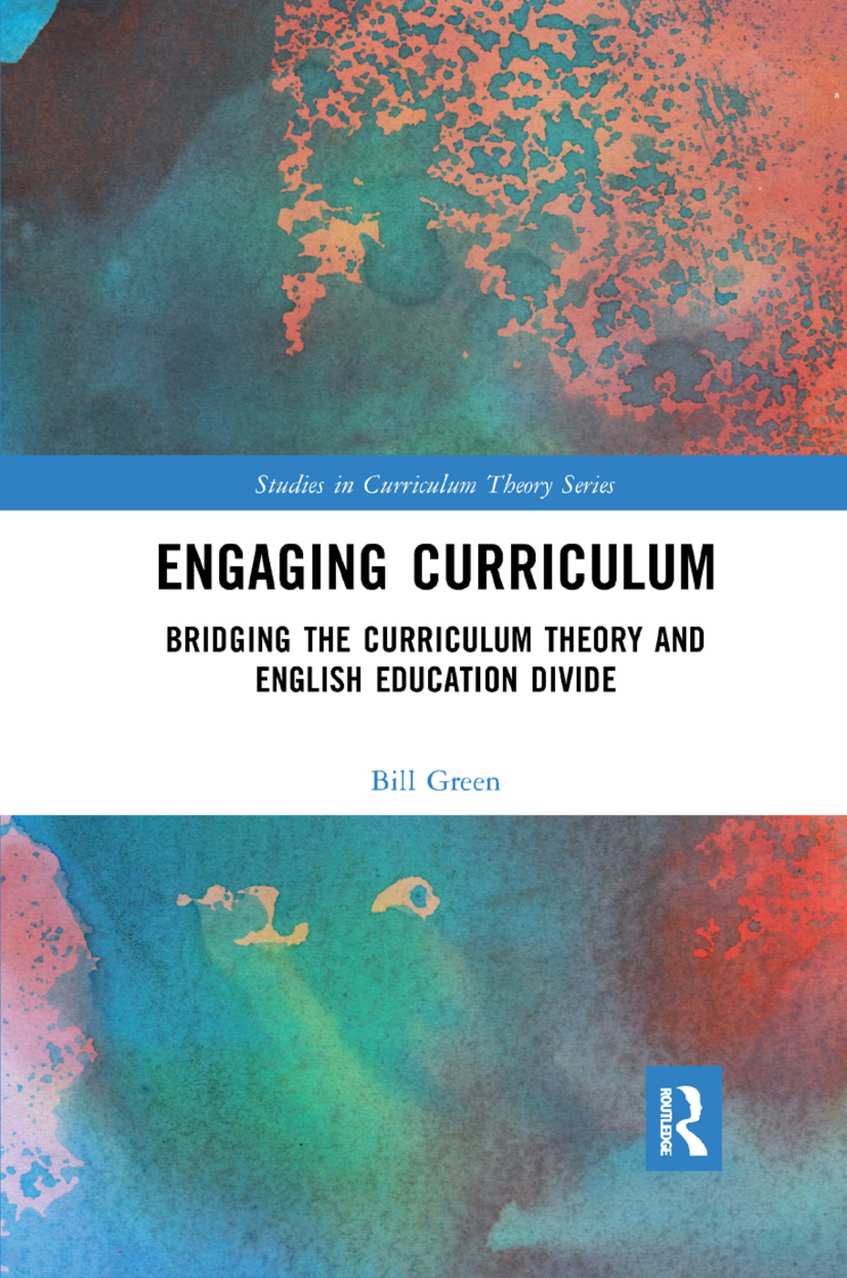 Engaging Curriculum: Bridging the Curriculum Theory and English Education Divide book cover