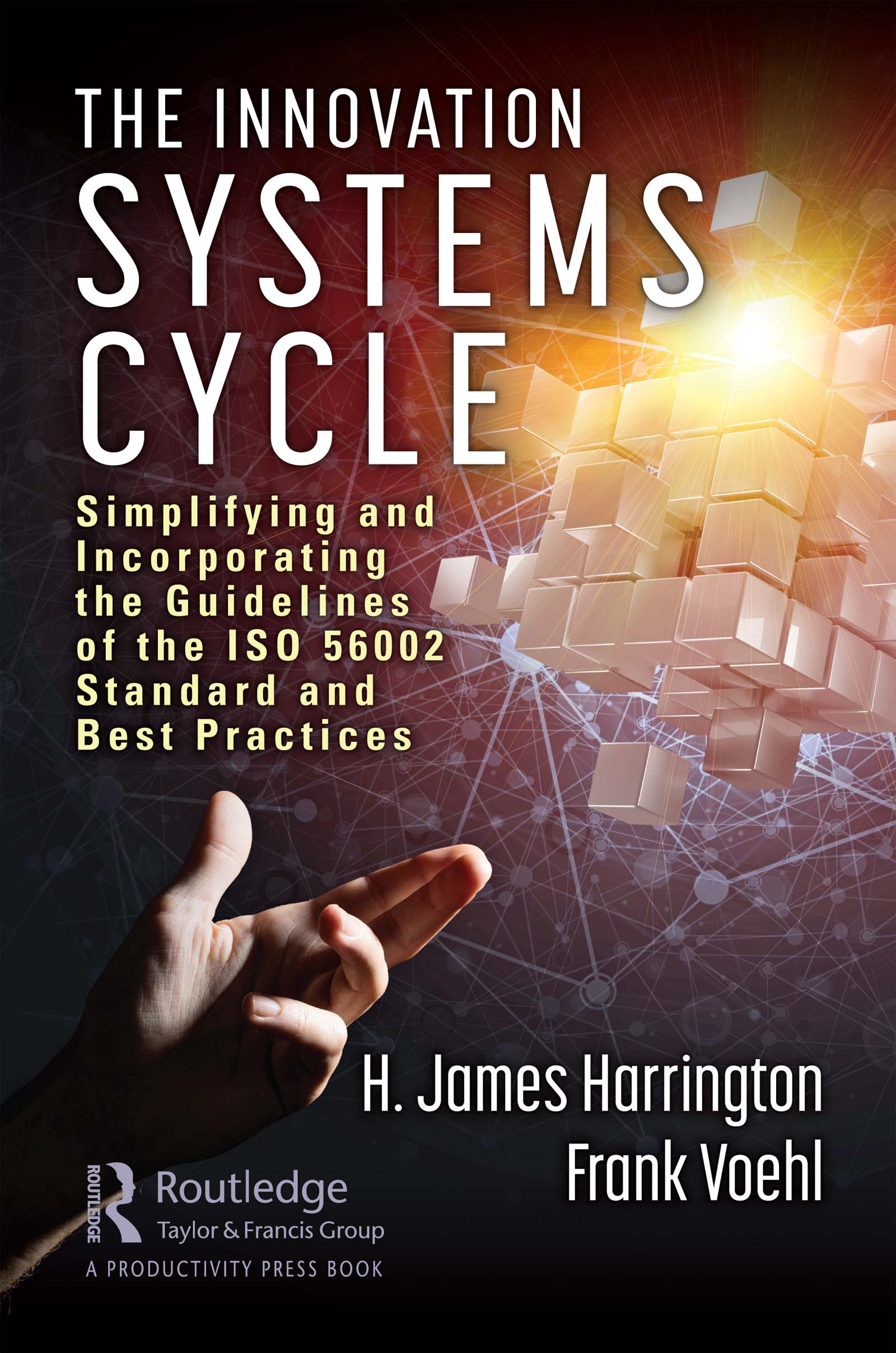 The Innovation Systems Cycle: Simplifying and Incorporating the Guidelines of the ISO 56002 Standard and Best Practices book cover