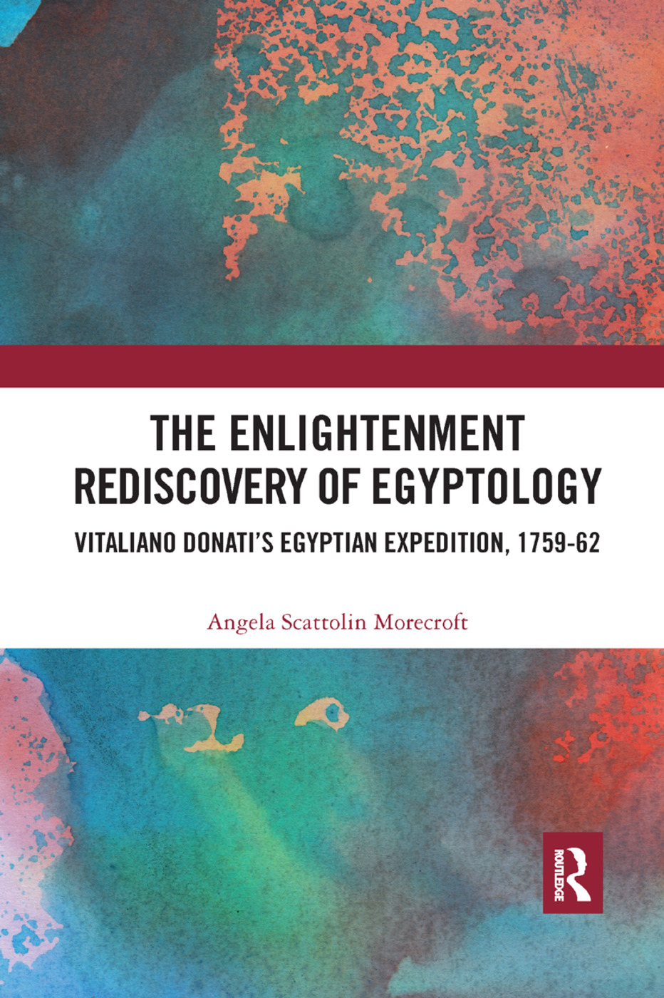 The Enlightenment Rediscovery of Egyptology: Vitaliano Donati's Egyptian Expedition, 1759–62 book cover