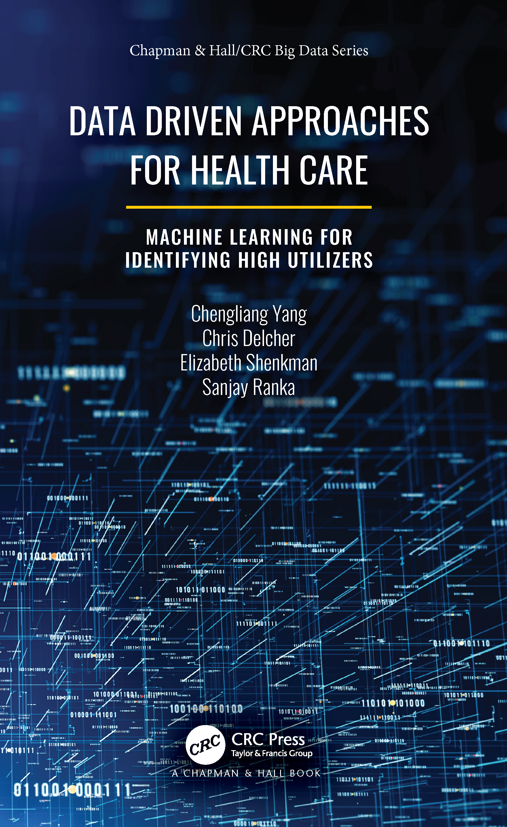 Data Driven Approaches for Healthcare: Machine learning for Identifying High Utilizers book cover