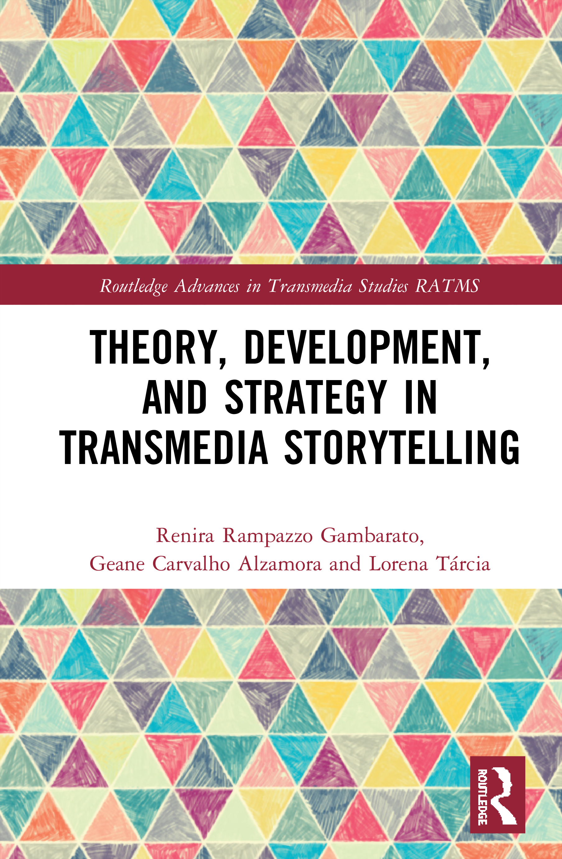 Theory, Development, and Strategy in Transmedia Storytelling book cover