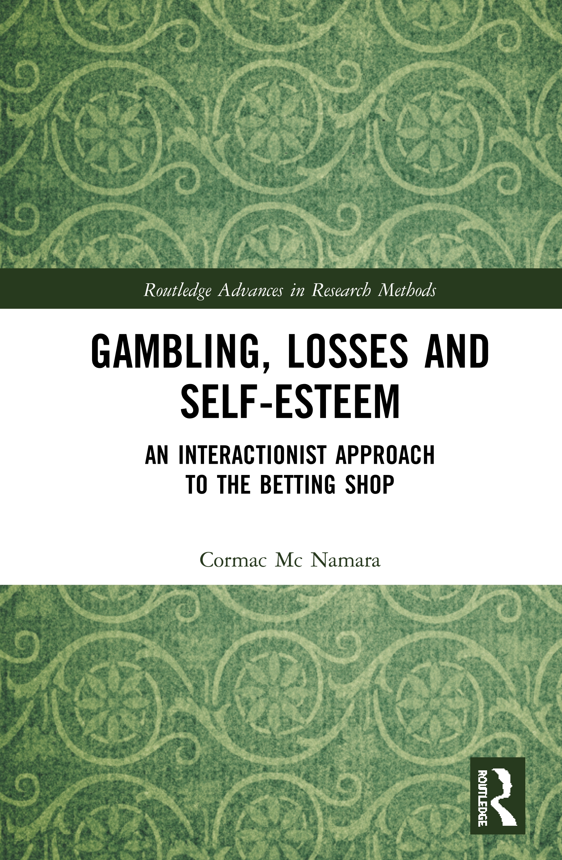 Gambling, Losses and Self-Esteem: An Interactionist Approach to the Betting Shop book cover