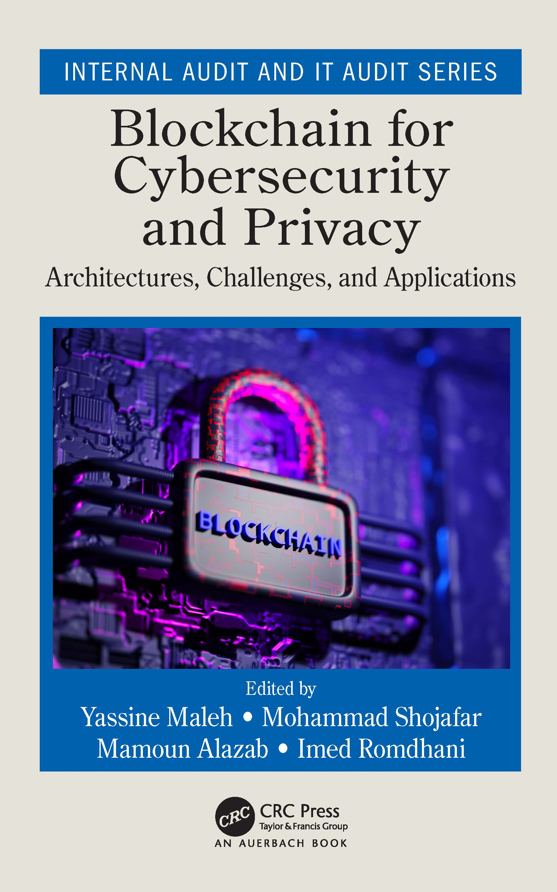 Blockchain for Cybersecurity and Privacy: Architectures, Challenges, and Applications, 1st Edition (Paperback) book cover