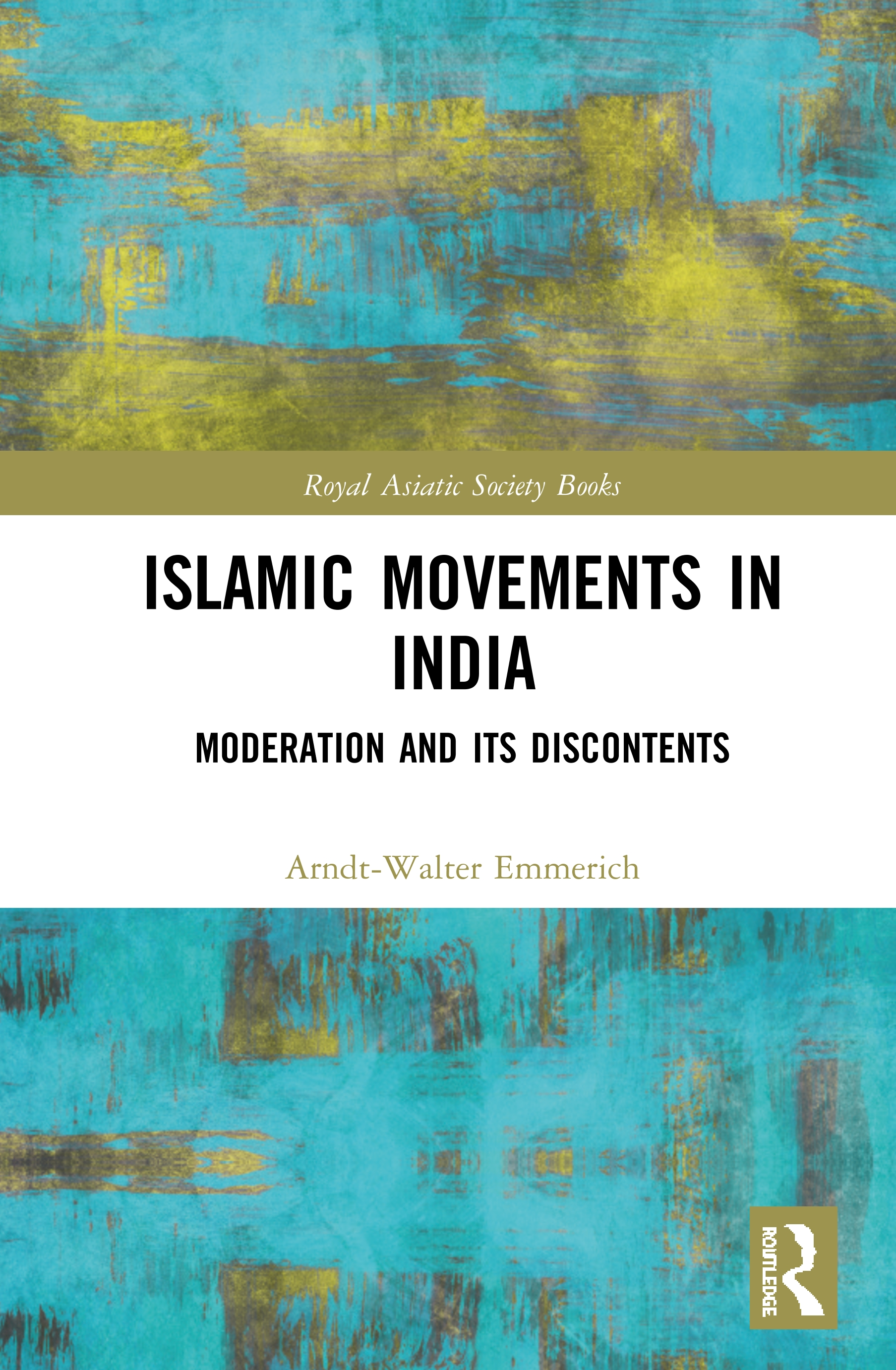Islamic Movements in India: Moderation and its Discontents book cover