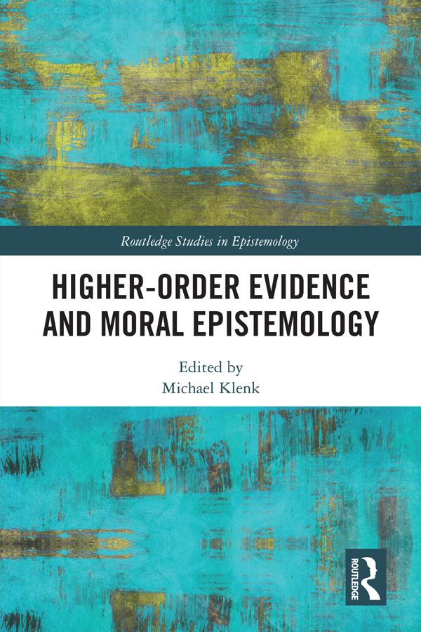 Higher-Order Evidence and Moral Epistemology book cover