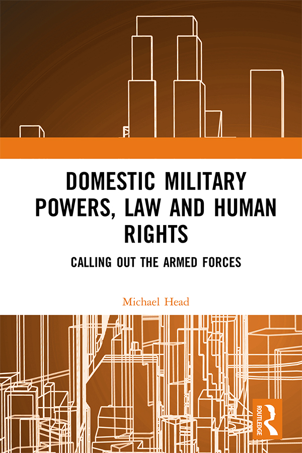 Domestic Military Powers, Law and Human Rights: Calling Out the Armed Forces book cover