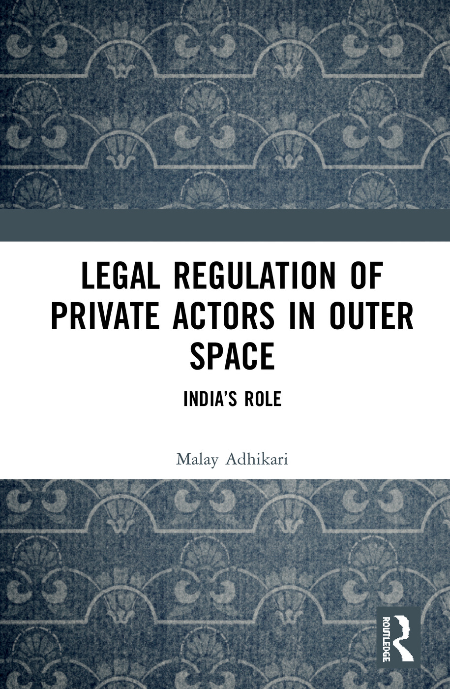 Legal Regulation of Private Actors in Outer Space: India's Role book cover
