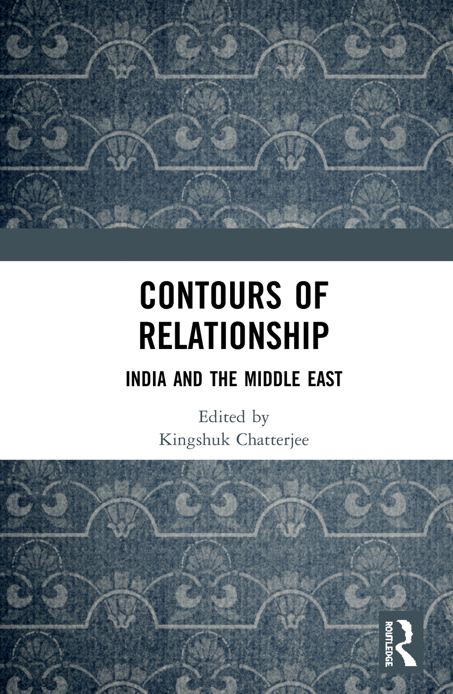 Contours of Relationship: India and the Middle East book cover