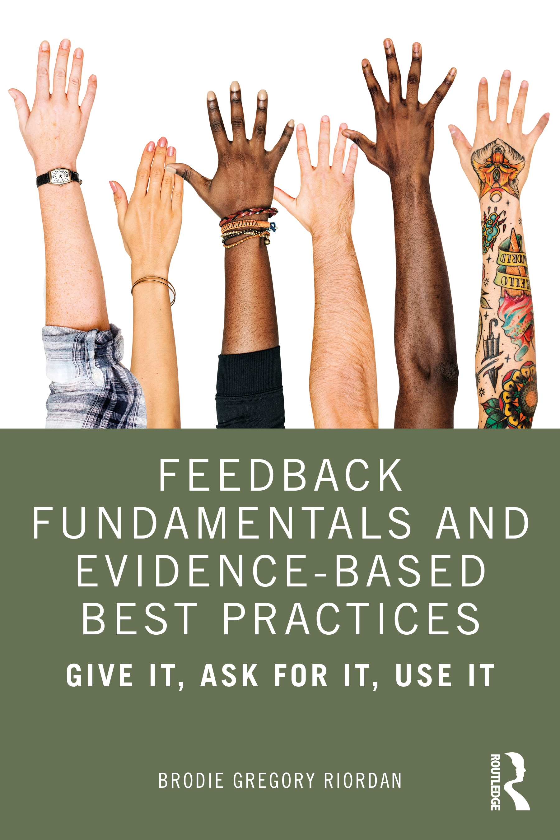 Feedback Fundamentals and Evidence-Based Best Practices