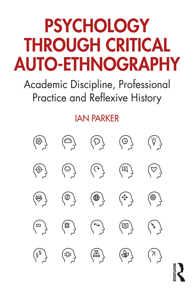 Psychology through Critical Auto-Ethnography: Academic Discipline, Professional Practice and Reflexive History book cover