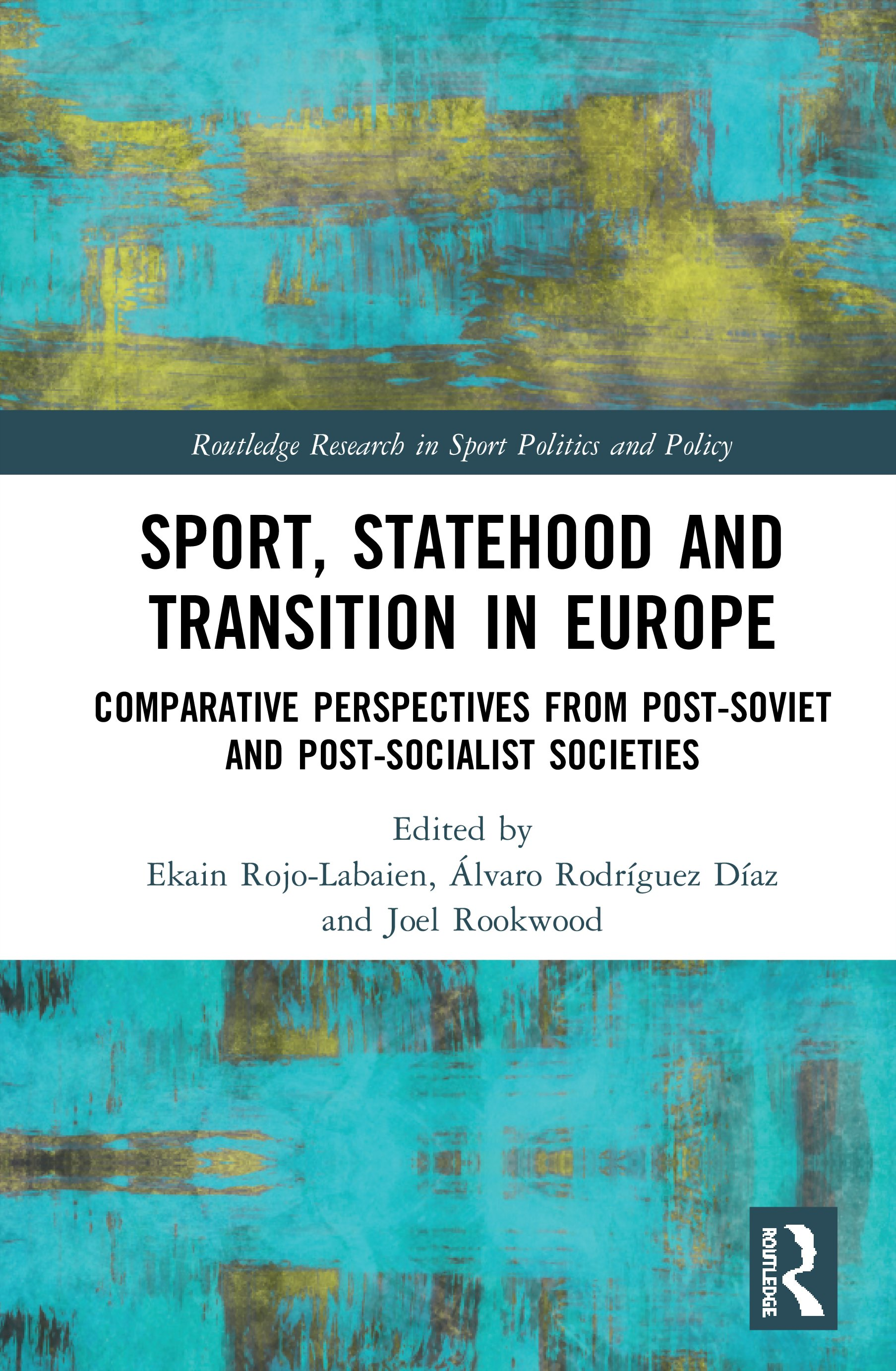 Sport, Statehood and Transition in Europe: Comparative perspectives from post-Soviet and post-socialist societies book cover