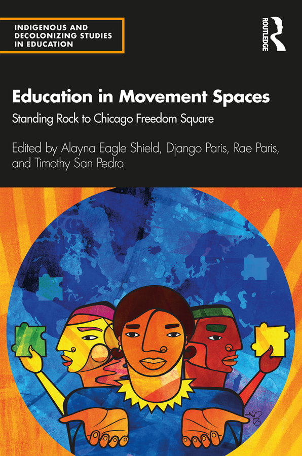 Education in Movement Spaces: Standing Rock to Chicago Freedom Square book cover