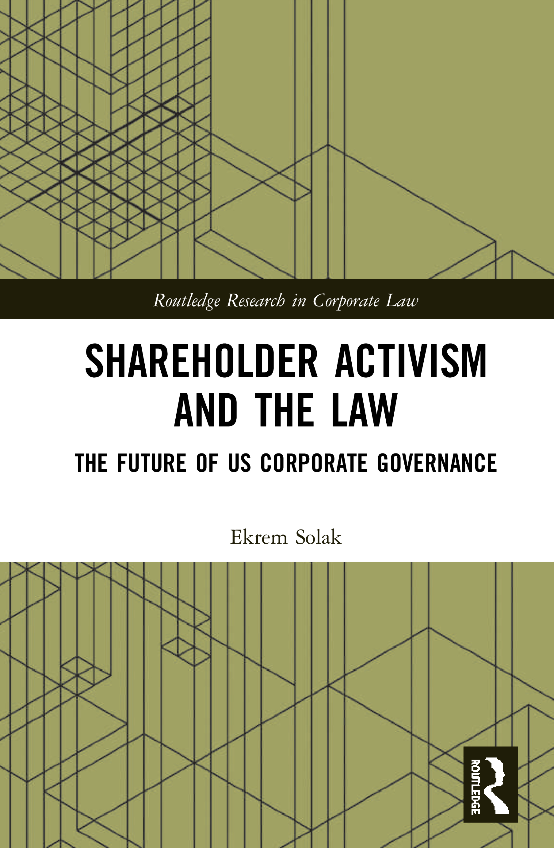 Shareholder Activism and the Law: The Future of US Corporate Governance book cover