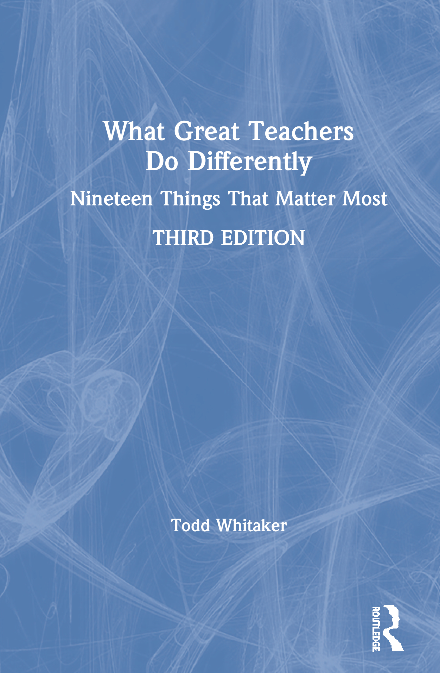 What Great Teachers Do Differently: Nineteen Things That Matter Most book cover