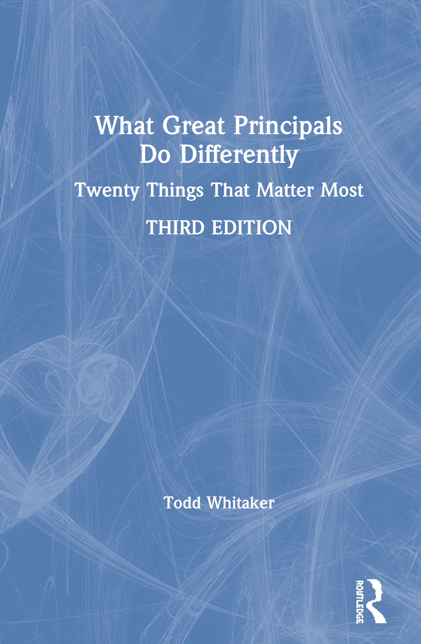 What Great Principals Do Differently: Twenty Things That Matter Most book cover
