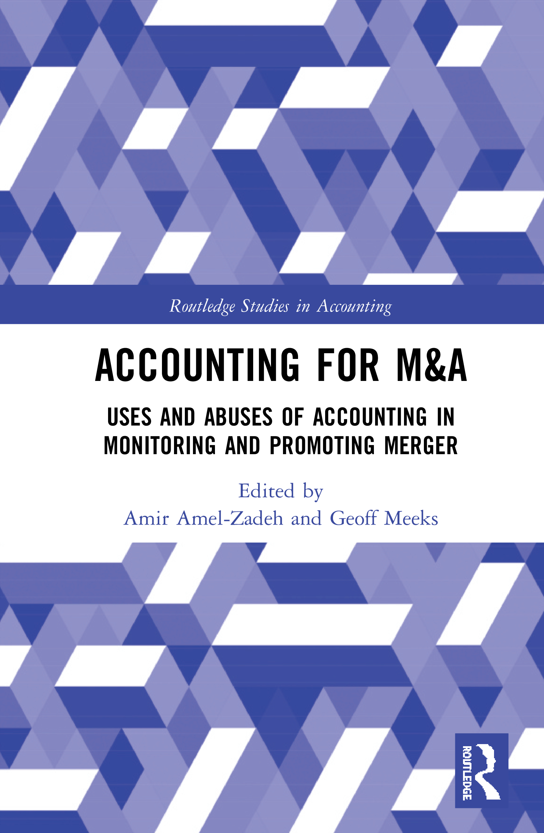 Accounting for M&A: Uses and Abuses of Accounting in Monitoring and Promoting Merger book cover
