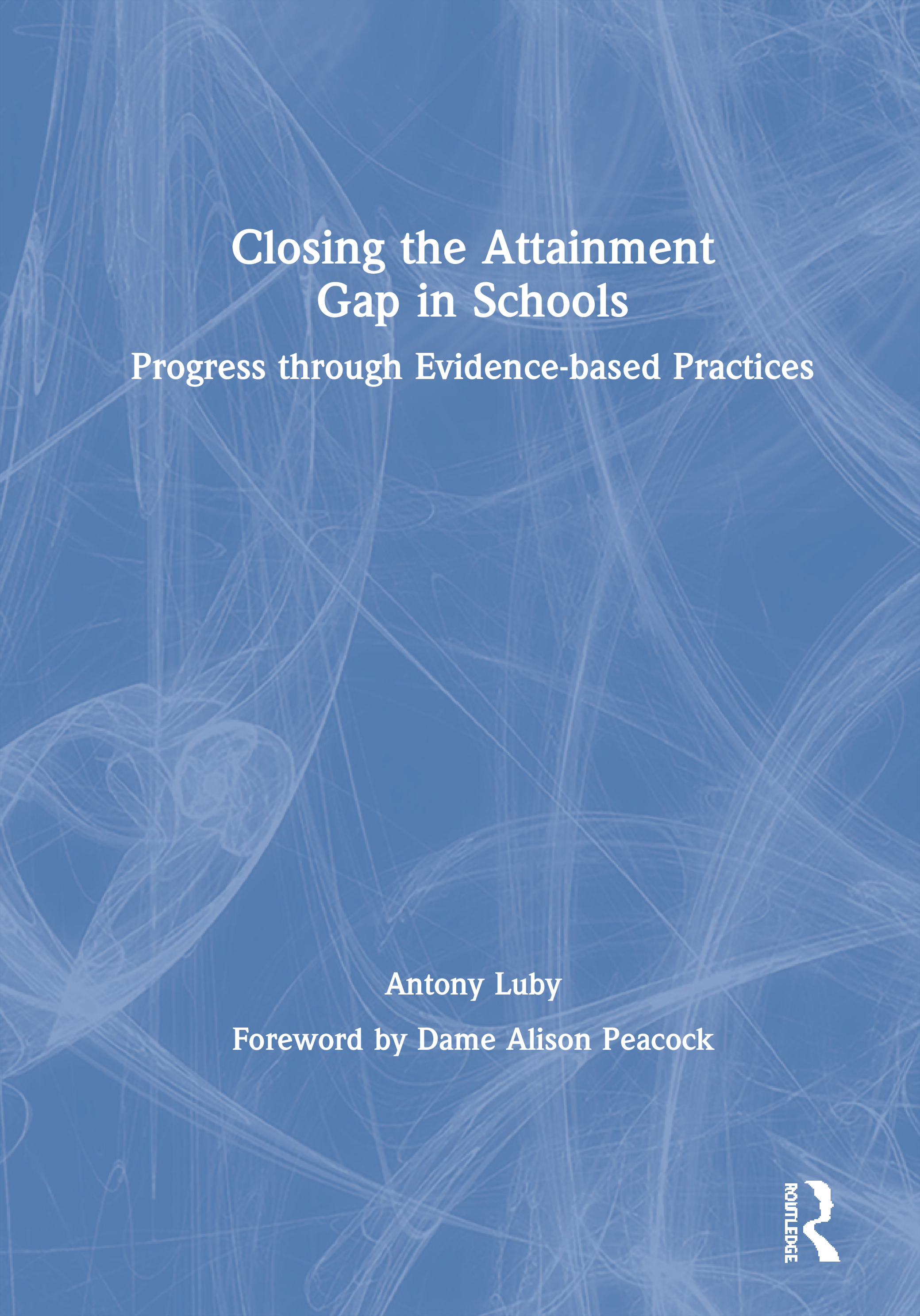 Closing the Attainment Gap in Schools: Progress through Evidence-based Practices book cover