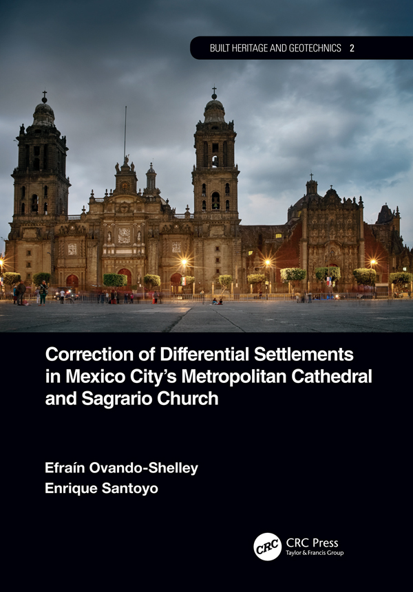 Correction of Differential Settlements in Mexico City's Metropolitan Cathedral and Sagrario Church: 1st Edition (e-Book) book cover