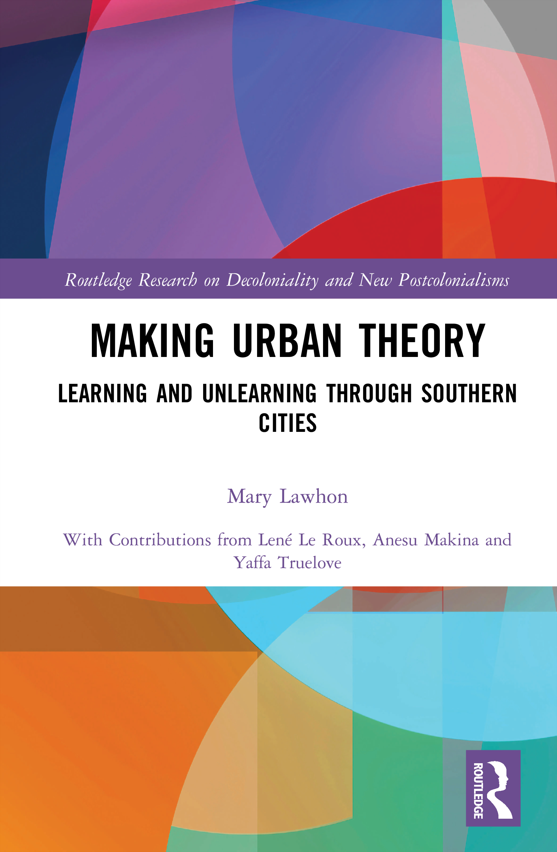 Making Urban Theory: Learning and Unlearning through Southern Cities book cover