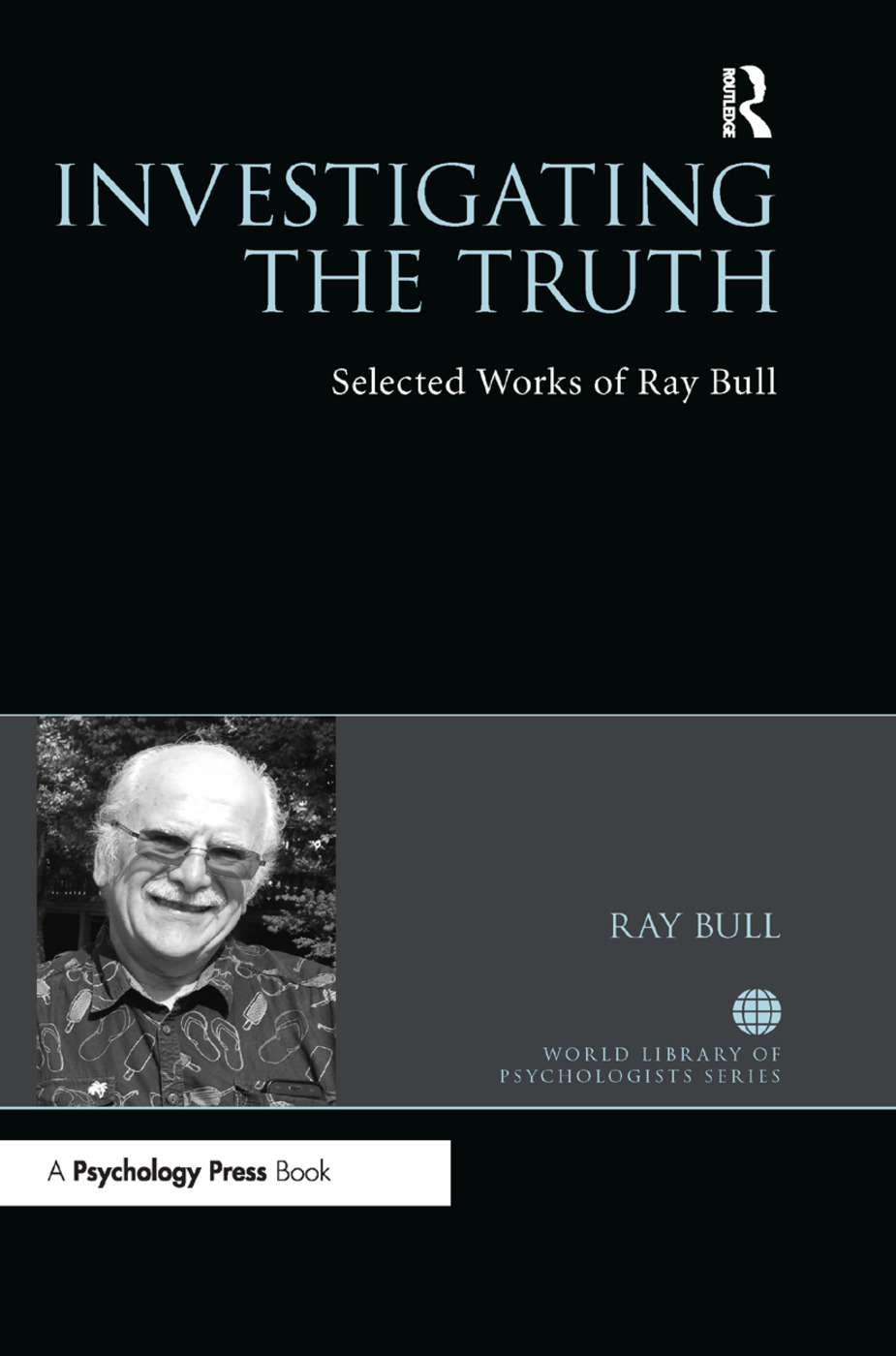 Investigating the Truth: Selected Works of Ray Bull, 1st Edition (Paperback) book cover