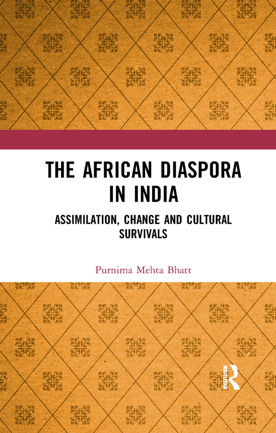 The African Diaspora in India: Assimilation, Change and Cultural Survivals book cover