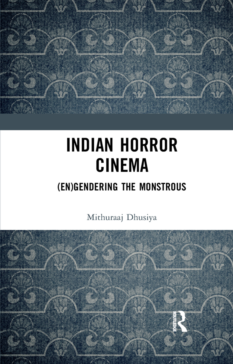 Indian Horror Cinema: (En)gendering the Monstrous book cover