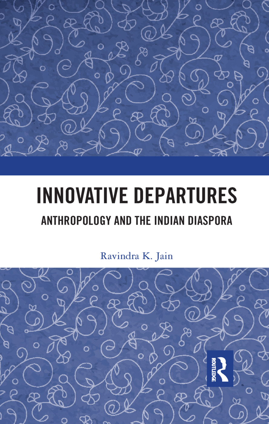 Innovative Departures: Anthropology and the Indian Diaspora book cover