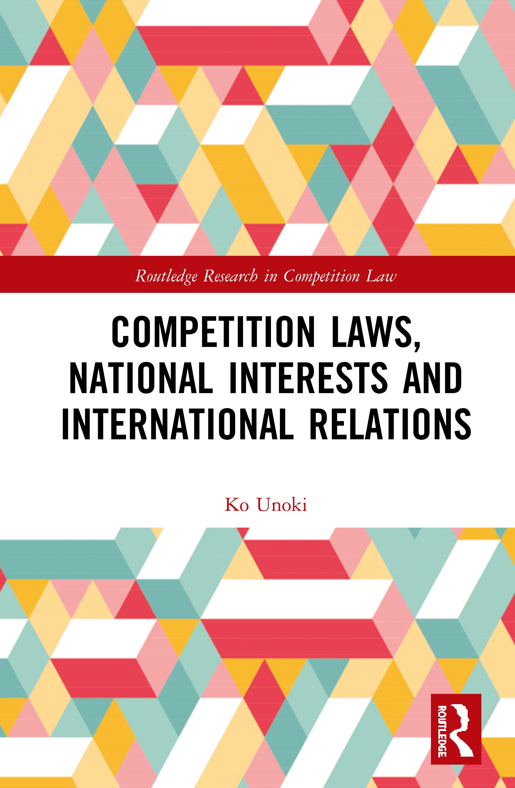 Competition Laws, National Interests and International Relations book cover