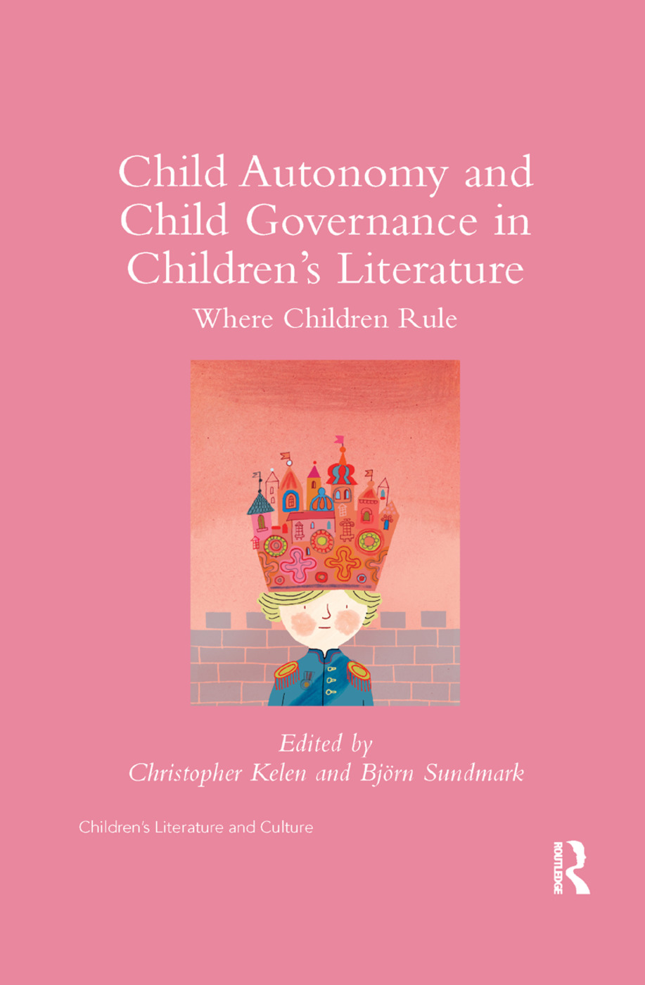 Child Autonomy and Child Governance in Children's Literature: Where Children Rule, 1st Edition (Paperback) book cover