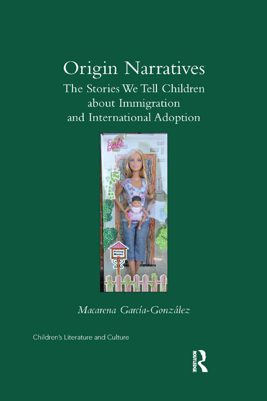 Origin Narratives: The Stories We Tell Children About Immigration and International Adoption, 1st Edition (Paperback) book cover