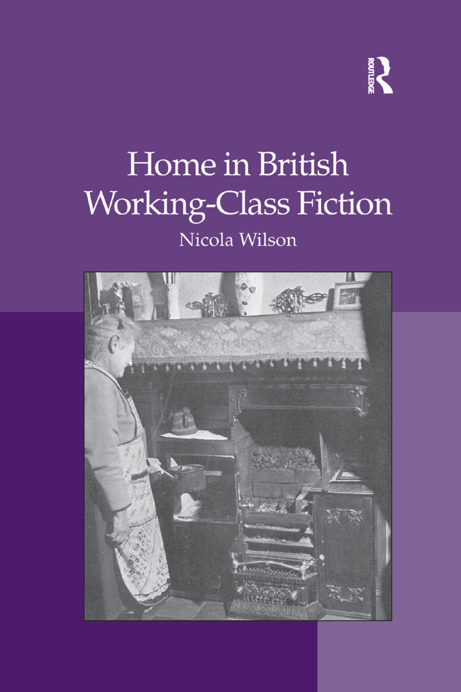 Home in British Working-Class Fiction: 1st Edition (Paperback) book cover
