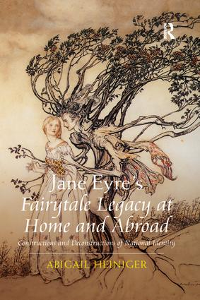 Jane Eyre's Fairytale Legacy at Home and Abroad: Constructions and Deconstructions of National Identity book cover